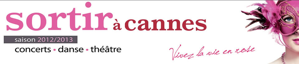 Sortir à Cannes Printemps 2013